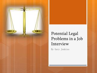Potential Legal Problems in  a Job  Interview