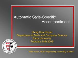Ching-Hua Chuan Department of Math and Computer Science Barry University February 20th 2009