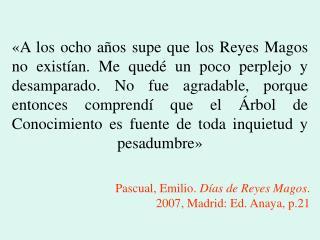 Pascual, Emilio.  Días de Reyes Magos . 2007, Madrid: Ed. Anaya, p.21