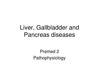 Liver, Gallbladder and Pancreas diseases