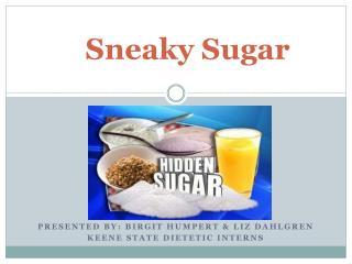 Sneaky Sugar