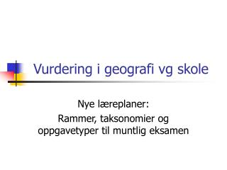 Vurdering i geografi vg skole