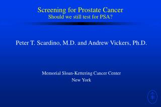 Screening for Prostate Cancer Should we still test for PSA?