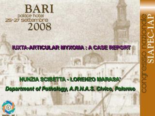 IUXTA-ARTICULAR MYXOMA : A CASE REPORT
