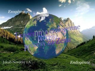 Exogénne a endogénne procesy na Zemi