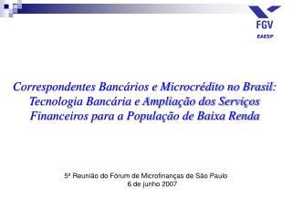 5ª Reunião do Fórum de Microfinanças de São Paulo 6 de junho 2007