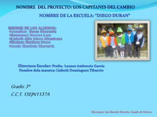 NOMBRE  DEL PROYECTO: LOS CAPITANES DEL CAMBIO