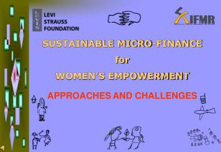 SUSTAINABLE MICRO-FINANCE  for  WOMEN'S EMPOWERMENT