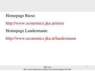Homepage Riese: economics.jku.at/riese Homepage Landesmann: