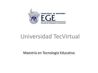 Maestría en Tecnología Educativa