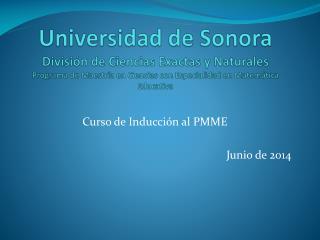 Curso de Inducción al PMME Junio de 2014