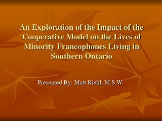 Presented By: Matt Riehl, M.S.W.