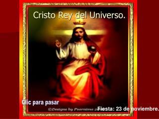 Cristo Rey del Universo.