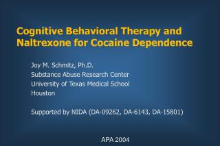 Cognitive Behavioral Therapy and Naltrexone for Cocaine Dependence