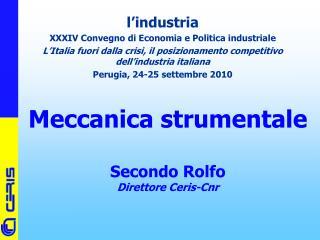 Meccanica strumentale Secondo Rolfo Direttore Ceris-Cnr