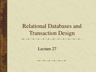 Relational Databases and Transaction Design