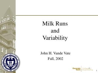 Milk Runs and  Variability