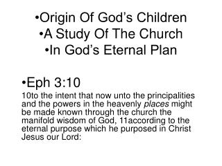 Origin Of God's Children A Study Of The Church In God's Eternal Plan Eph 3:10