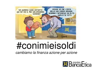 #conimieisoldi cambiamo la finanza azione per azione