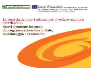 La cassetta dei nuovi attrezzi per il welfare regionale e territoriale. Nuovi strumenti integrati