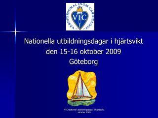 Nationella utbildningsdagar i hjärtsvikt den 15-16 oktober 2009 Göteborg