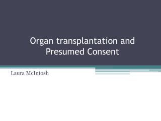Organ transplantation and Presumed Consent
