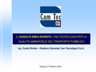 Ing. Guido Rivolta – Direttore Generale Cam Tecnologie S.p.A.