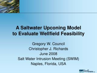 A Saltwater Upconing Model  to Evaluate Wellfield Feasibility