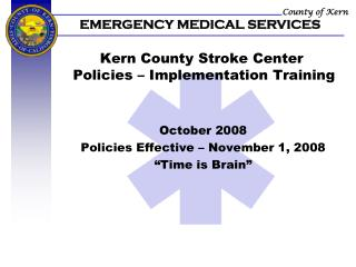 Kern County Stroke Center  Policies – Implementation Training