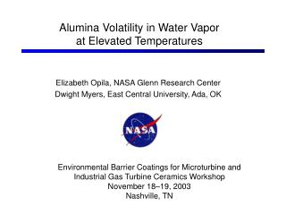 Elizabeth Opila, NASA Glenn Research Center Dwight Myers, East Central University, Ada, OK