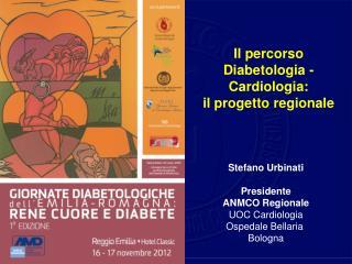 Il percorso Diabetologia - Cardiologia: il progetto regionale