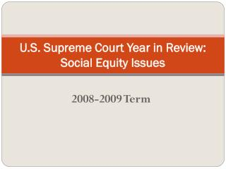 U.S. Supreme Court Year in Review: Social Equity Issues