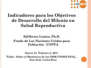 Indicadores para los Objetivos de Desarrollo del Milenio en Salud Reproductiva