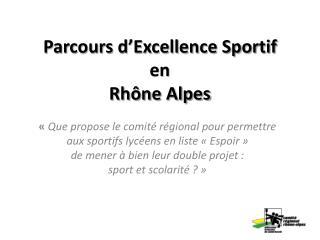 Parcours d'Excellence Sportif  en  Rhône Alpes