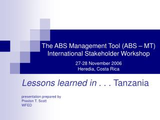 Lessons learned in . . .  Tanzania presentation prepared by  Preston T. Scott WFED
