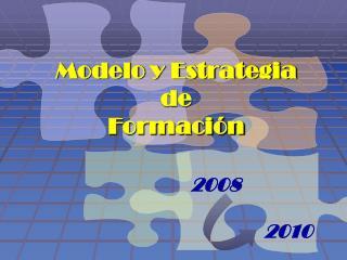 Modelo y Estrategia de  Formación