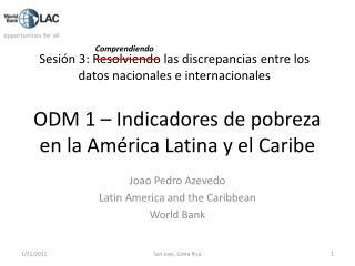 ODM 1 – Indicadores de pobreza en la América Latina y el Caribe