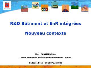 R&D Bâtiment et EnR intégrées Nouveau contexte