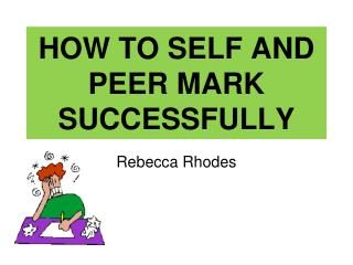 HOW TO SELF AND PEER MARK SUCCESSFULLY