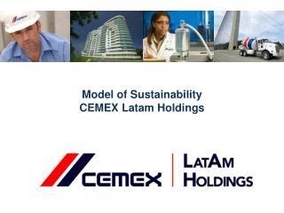 Model  of  Sustainability  CEMEX  Latam  Holdings