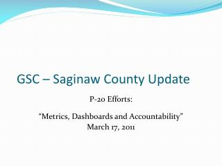 GSC – Saginaw County Update