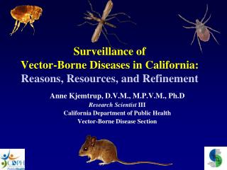 Surveillance of  Vector-Borne Diseases in California:  Reasons, Resources, and Refinement
