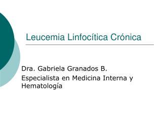 Leucemia Linfoc�tica Cr�nica