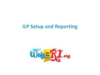 ILP Setup and Reporting