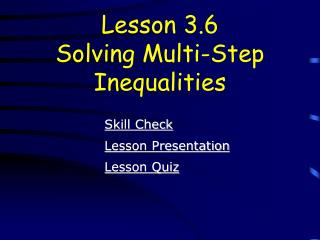 Lesson 3.6 Solving Multi-Step Inequalities