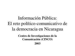 Información Pública: El reto político-comunicativo de la democracia en Nicaragua
