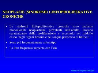 NEOPLASIE (SINDROMI) LINFOPROLIFERATIVE CRONICHE