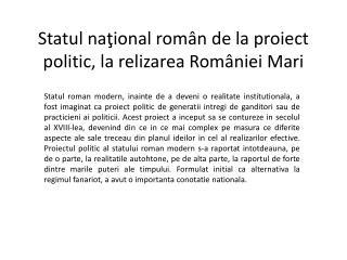 Statul na ţional român de la proiect politic ,  la relizarea României Mari