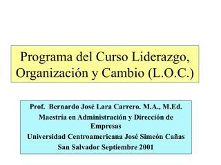Programa del Curso Liderazgo, Organización y Cambio (L.O.C.)