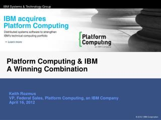 Platform Computing & IBM  A Winning Combination